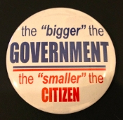 "Button - ""The Bigger the Government the Smaller the Citizen"""
